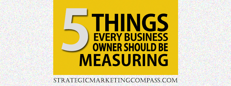 Michael R. Hunter - 5 Things Business Owners Should Measure