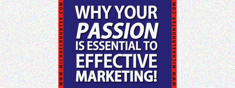 Michael-R-Hunter-Why-Passion-is-essential-to-marketing-Large