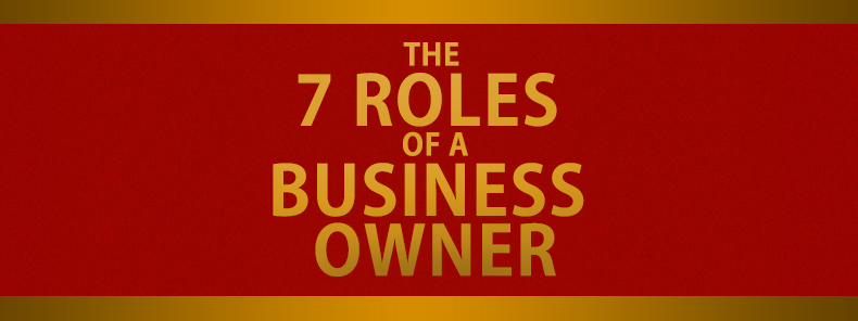 MichaelRHunter-7-Roles-Of-A-Business-Owner