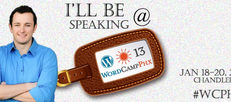 I'm Speaking at WordCamp PHX 2013!