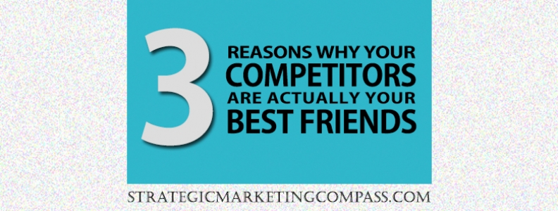 3 Reasons Your Competitors Are Your Best Friends