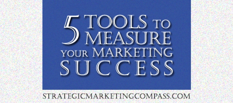 5 Tools to Measure How Effective Your Marketing Is